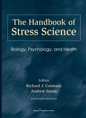 9780826114716: The Handbook of Stress Science: Biology, Psychology, and Health