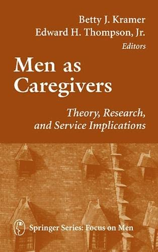 9780826114723: Men as Caregivers: Theory, Research, and Service Implications: Theory, Research and Service Applications (Focus on Men)