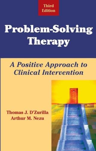 9780826114884: Problem-Solving Therapy: A Positive Approach to Clinical Intervention, Third Edition (Springer Series on Behavior Therapy and Behavioral Medicine)