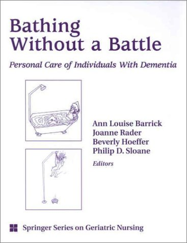 9780826115072: Bathing Without a Battle: Personal Care of Individuals with Dementia (SPRINGER SERIES ON GERIATRIC NURSING)