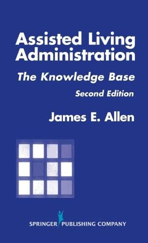 9780826115164: Assisted Living Administration: The Knowledge Base