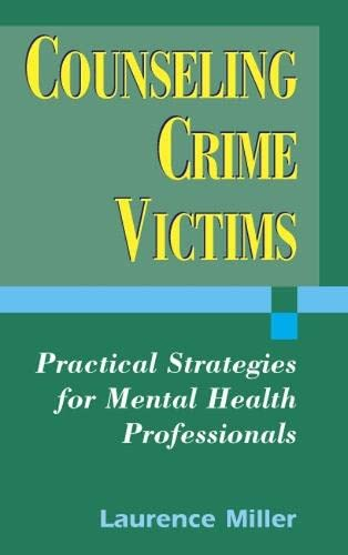 9780826115195: Counseling Crime Victims: Practical Strategies for Mental Health Professionals