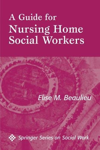 9780826115331: A Guide for Nursing Home Social Workers