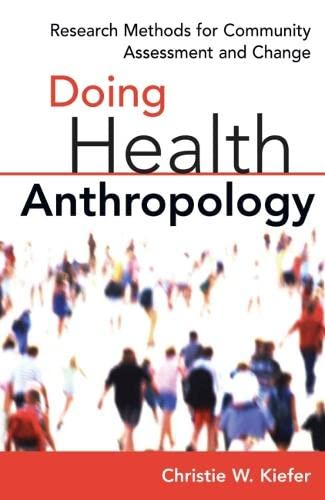 9780826115577: Doing Health Anthropology: Research Methods for Community Assessment and Change