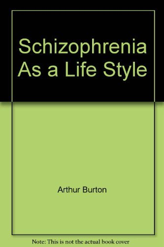 Schizophrenia As a Life Style