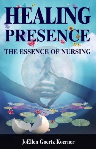9780826115751: Healing Presence: The Essence of Nursing