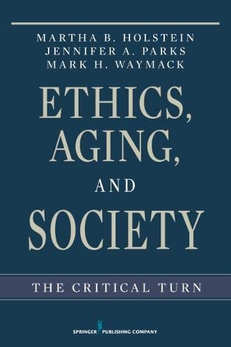 9780826116345: Ethics, Aging, and Society: The Critical Turn