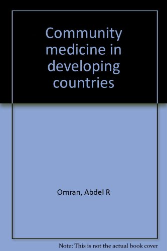 Community medicine in developing countries: Abdel R Omran