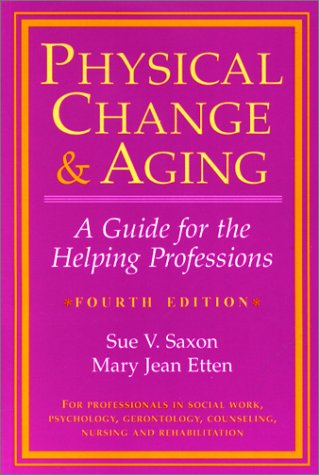9780826116550: Physical Change And Aging: A Guide For The Helping Professions, 4th Edition