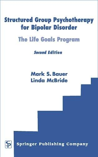 9780826116949: Structured Group Psychotherapy for Bipolar Disorder: The Life Goals Program, Second Edition