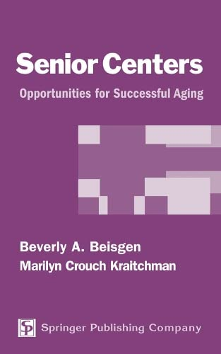 9780826117045: Senior Centers: Opportunities For Successful Aging