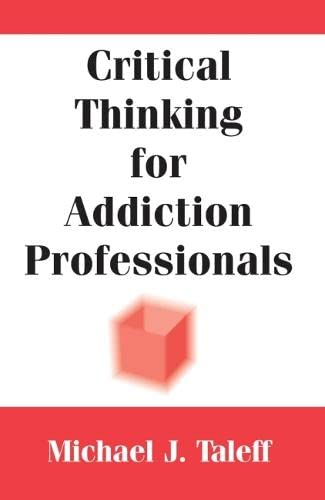 9780826118240: Critical Thinking for Addiction Professionals