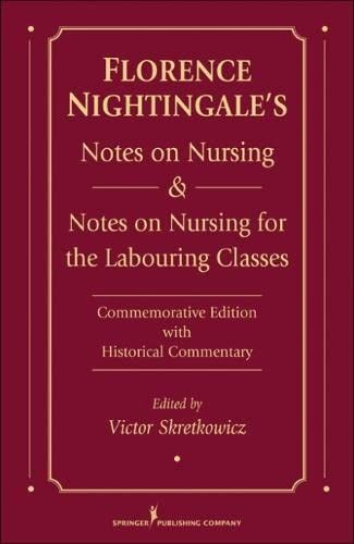 9780826118424: Florence Nightingale's Notes on Nursing and Notes on Nursing for the Labouring Classes: Commemorative Edition with Historical Commentary