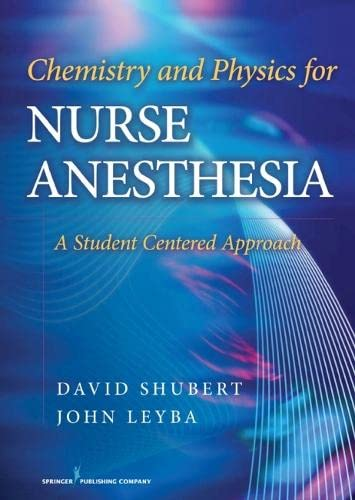 9780826118448: Chemistry and Physics for Nurse Anesthesia: A Student Centered Approach