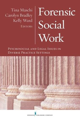9780826118578: Forensic Social Work: Psychosocial and Legal Issues in Diverse Practice Settings