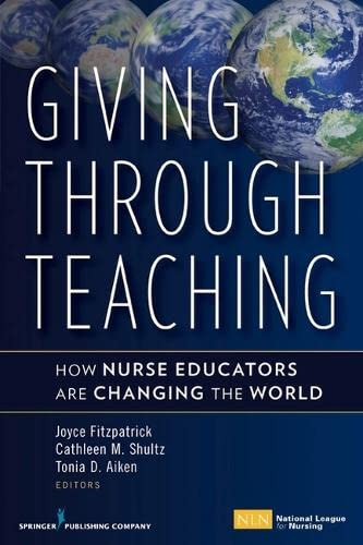 9780826118622: Giving Through Teaching: How Nurse Educators Are Changing the World