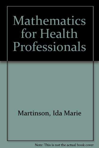 Mathematics for Health Professionals: Martinson, Ida Marie,