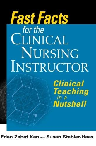 9780826118875: Fast Facts for the Clinical Nursing Instructor: Clinical Teaching in a Nutshell