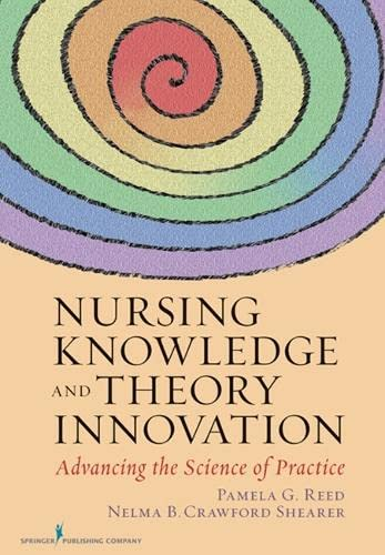 9780826118929: Nursing Knowledge and Theory Innovation: Advancing the Science of Practice