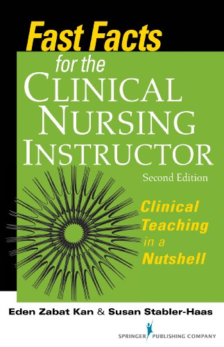 9780826118943: Fast Facts for the Clinical Nursing Instructor: Clinical Teaching in a Nutshell, Second Edition