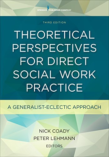 Theoretical Perspectives for Direct Social Work Practice,: Coady PhD, Nick