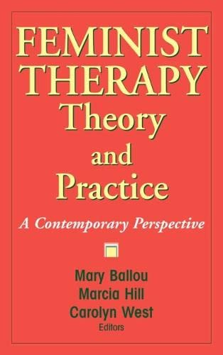 9780826119575: Feminist Therapy Theory and Practice: A Contemporary Perspective