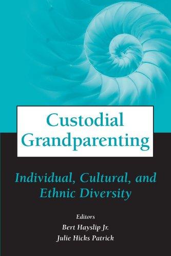 Custodial Grandparenting: Individual, Cultural, and Ethnic Diversity: Bert Hayslip, Julie Patrick