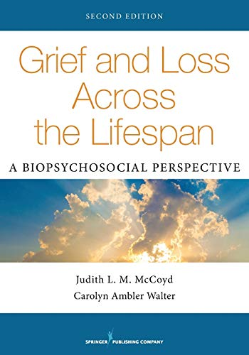 9780826120281: Grief and Loss Across the Lifespan, Second Edition: A Biopsychosocial Perspective