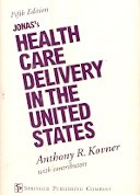 9780826120786: Jonas's Health Care Delivery in the United States
