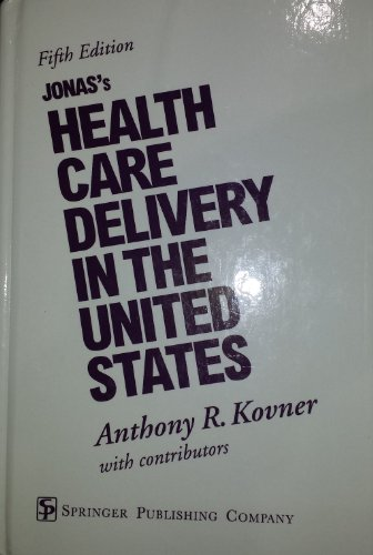 9780826120793: Jonas's Health Care Delivery in the United States