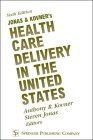 Jonas & Kovner's Health Care Delivery in the United States (Sixth Edition)