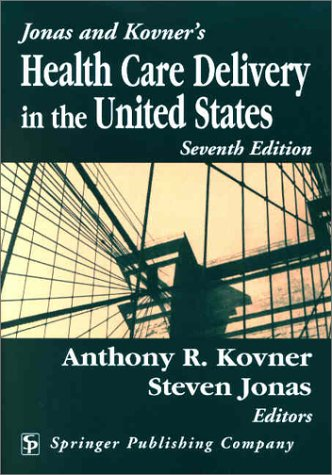 9780826120847: Jonas & Kovner's Health Care Delivery in the United States