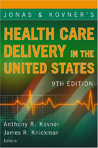 9780826120960: Jonas and Kovner's Health Care Delivery in the United States: 9th Edition (Health Care Delivery in the United States (Jonas & Kovner's))