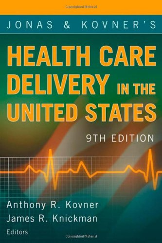 9780826120984: Jonas and Kovner's Health Care Delivery in the United States: 9th Edition (Health Care Delivery in the United States (Jonas & Kovner's))