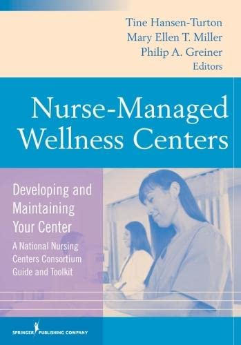 9780826121325: Nurse-Managed Wellness Centers: Developing and Maintaining Your Center (A National Nursing Centers Consortium Guide and Toolkit)