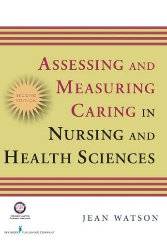 9780826121967: Assessing and Measuring Caring in Nursing and Health Sciences
