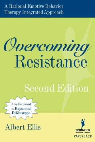 9780826122148: Overcoming Resistance: A Rational Emotive Behavior Therapy Integrated Approach, 2nd Edition (Springer Series on Behavior Therapy and Behavioral Medicine)