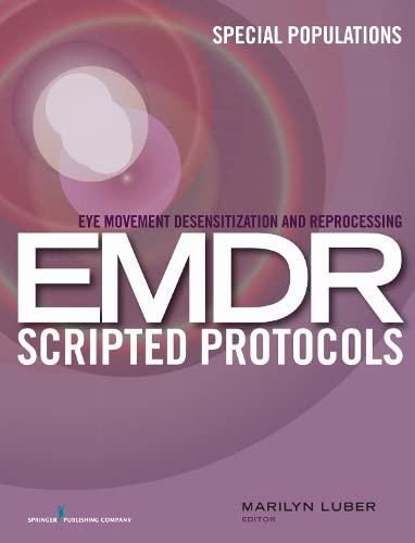 Eye Movement Desensitization and Reprocessing (EMDR) Scripted: Joellen W. Hawkins