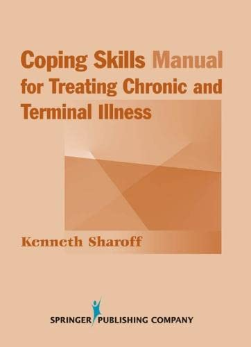 Coping Skills Manual for Treating Chronic and Terminal Illness [With CDROM] (Paperback): Kenneth ...
