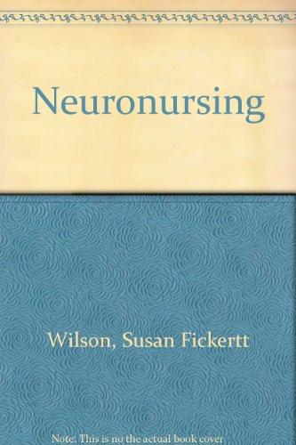 9780826122810: Neuronursing [Paperback] by Wilson, Susan Fickertt
