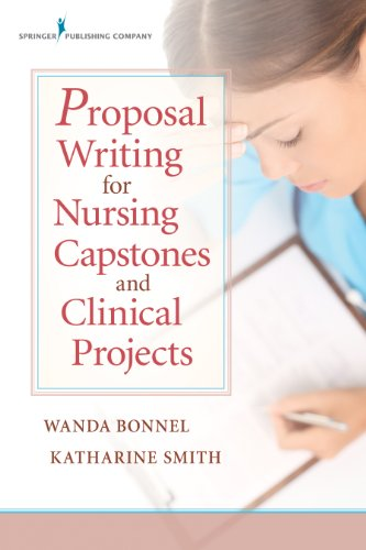 9780826122889: Proposal Writing for Nursing Capstones and Clinical Projects