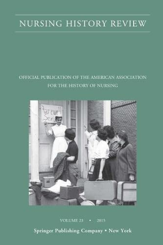 Nursing History Review Volume 23: D'Antonio RN PhD Faan, Patricia