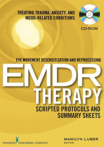 9780826123299: Eye Movement Desensitization and Reprocessing (EMDR) Therapy Scripted Protocols and Summary Sheets: Treating Trauma, Anxiety, and Mood-Related Conditions