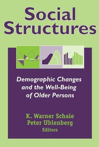 9780826124074: Social Structures: Demographic Changes and the Well-Being of Older Persons (Social Impact on Aging Series)