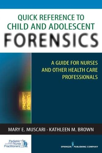 9780826124173: Quick Reference to Child and Adolescent Forensics: A Guide for Nurses and Other Health Care Professionals
