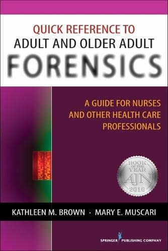 9780826124227: Quick Reference to Adult and Older Adult Forensics: A Guide for Nurses and Other Health Care Professionals