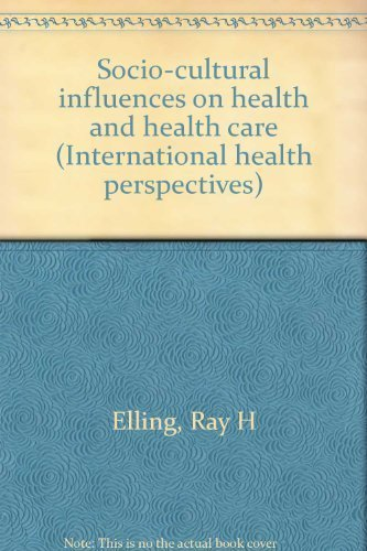9780826124944: Socio-cultural influences on health and health care (International health per...