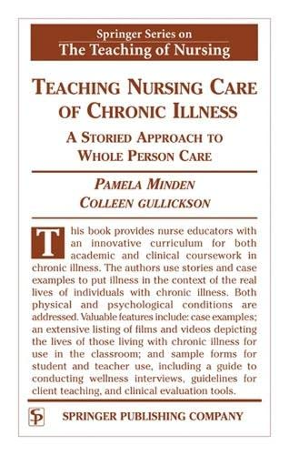 9780826125132: Teaching Nursing Care of Chronic Illness: A Storied Approach to Whole Person Care (Springer Series on the Teaching of Nursing)