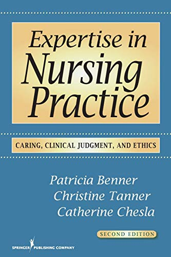 9780826125446: Expertise in Nursing Practice: Caring, Clinical Judgment & Ethics: Caring, Clinical Judgment and Ethics