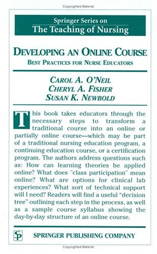 9780826125460: Developing an Online Course: Best Practices for Nurse Educators (Springer Series on the Teaching of Nursing)
